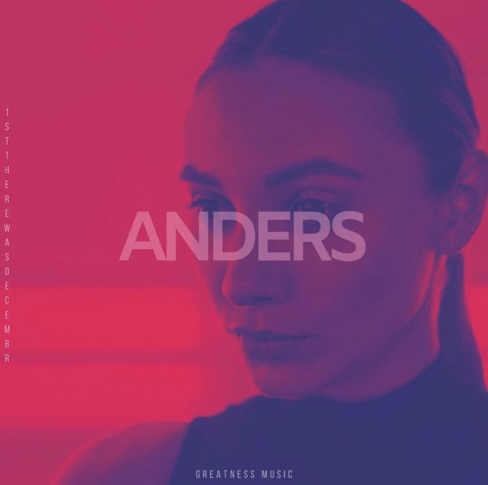 Anders - 1sttherewasdecembr
